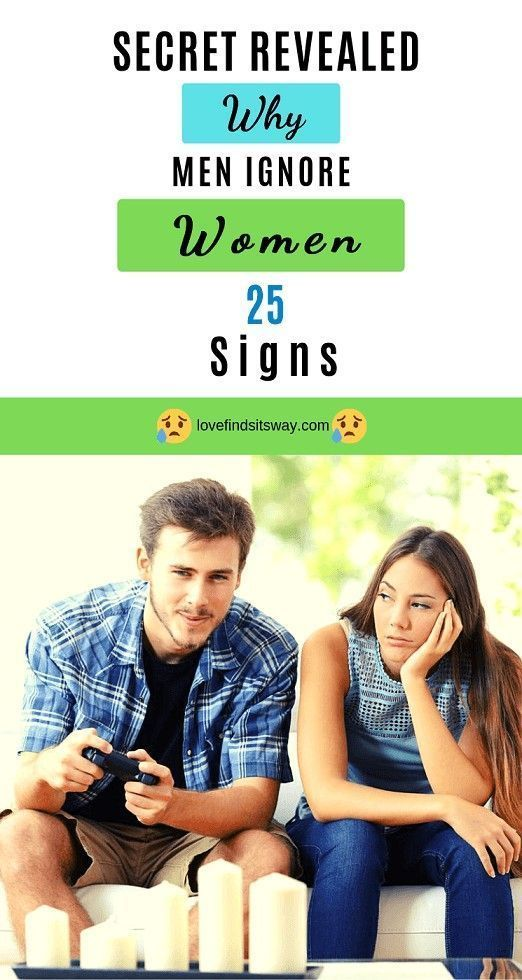 Ignore when women men why do