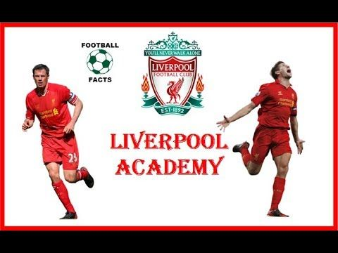 Top Xi Coming From Liverpool Youth Academy Liverpool Youth Academy
