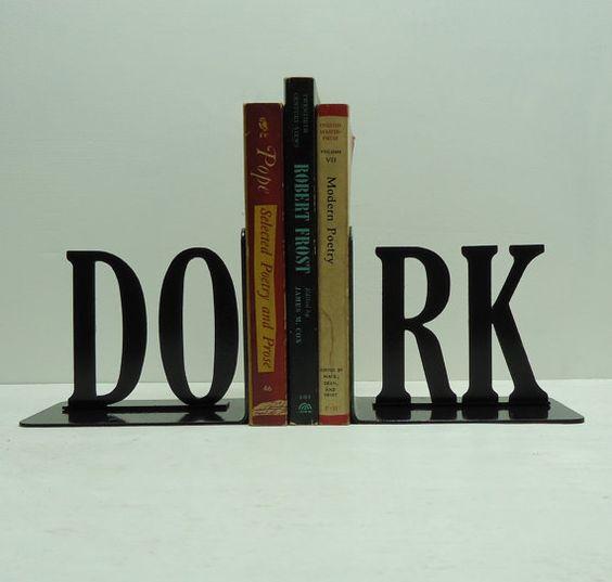 Dork Bookends. Love.