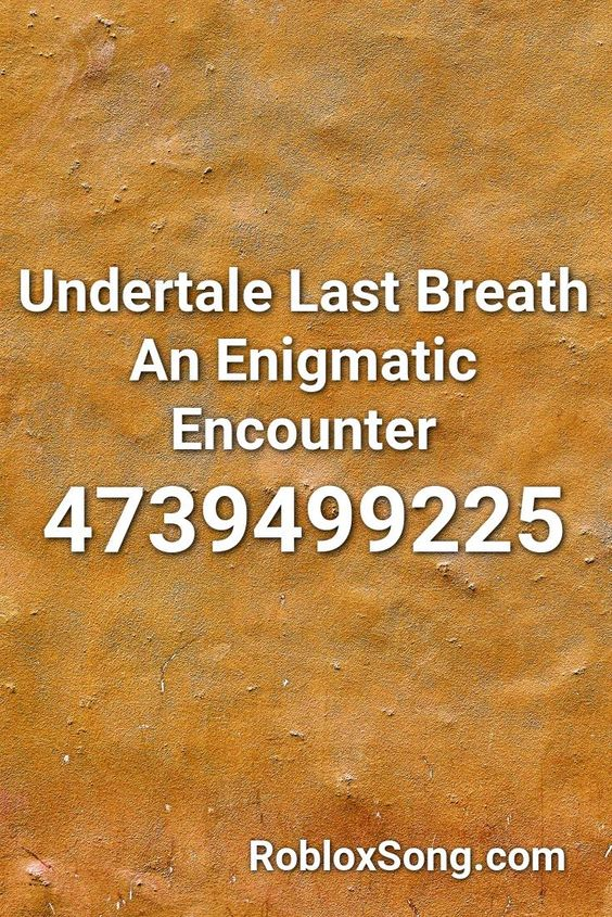 Undertale Last Breath Roblox Id