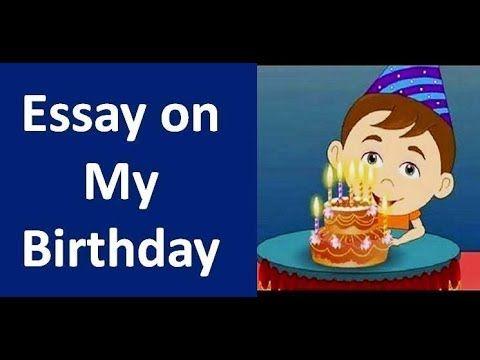 My Birthday Party Essay It Happy Dear 10 Line On For Clas 2 In Hindi Grade 5