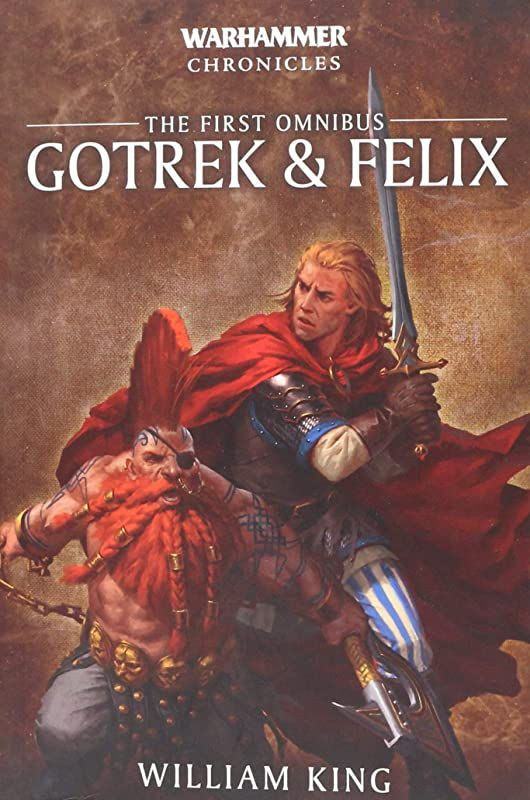 Ebook Gotrek And Felix The First Omnibus Warhammer Chronicles By William King Chronicle Books Warhammer Felix