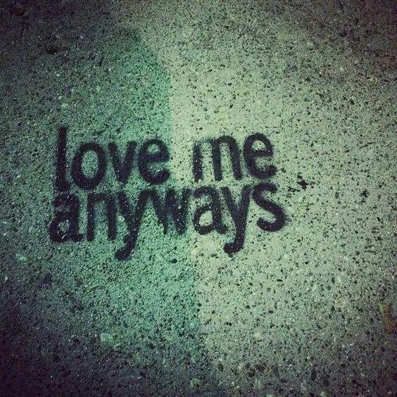Love me anyways
