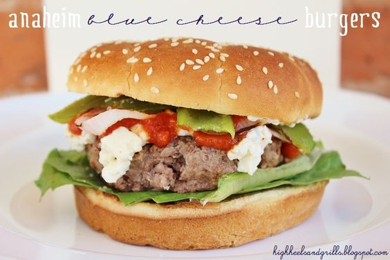 High Heels and Grills: Anaheim Blue Cheese Burgers. Now that