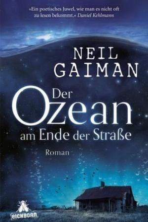 Neil Gaiman: Der Ozean am Ende der Straße. Aus dem Englischen von Hannes Riffel. Eichborn, Frankfurt/M. 240 S., 18 €.
