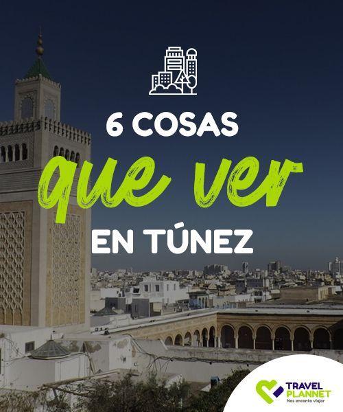 6 Cosas Que Ver En Túnez Túnez Es Uno De Los Destinos Turísticos Preferidos En áfrica Y Es Fácil Entender El Porqué Una Interesan Túnez Países Africanos Tunez