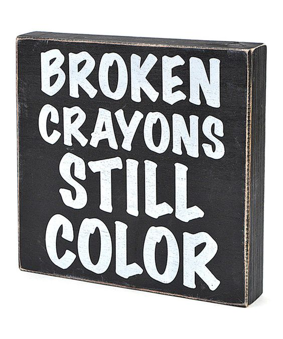 Look at this 'Broken Crayons Still Color' Box Sign on #zulily today!
