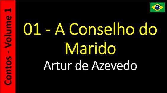 Artur de Azevedo - 01 - A Conselho do Marido