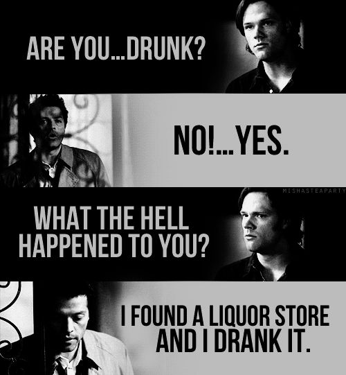 """I found a liquor store. And I drank it."""