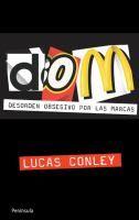 DOM : Desorden obsesivo por las marcas / Lucas Conley ; traducción de Roc Filella Escolà