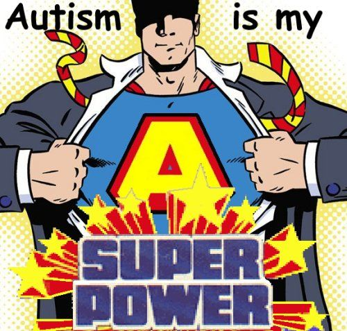 Autism-is-my-superpower.jpg (500×477):