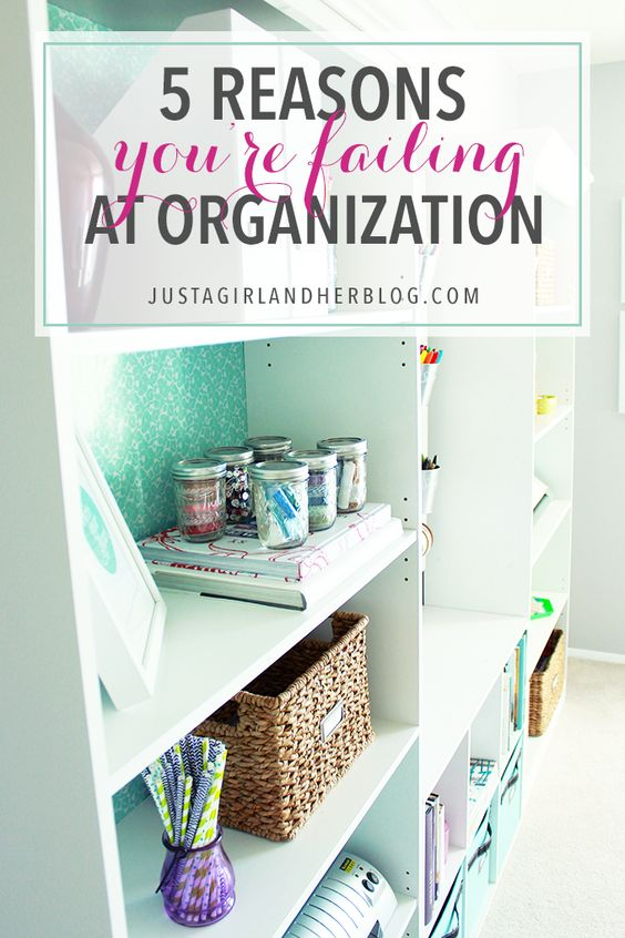 5 reasons you're failing at organization and ways to overcome those fails!