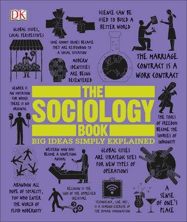 The Sociology Book By Sarah Tomley Mitchell Hobbs 9781465436504 Penguinrandomhouse Com Books Sociology Books Philosophy Books Sociology
