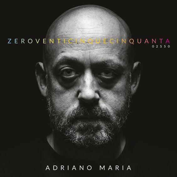 Adriano Maria – ZeroVenticinqueCinquanta (2016)