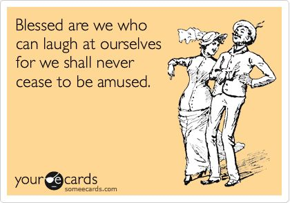 Laughing at ourselves