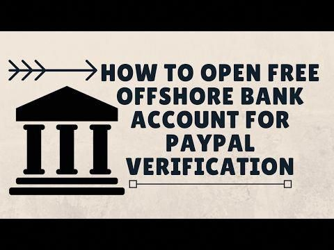 77 How To Open Free Offshore Bank Account For Paypal Verification Youtube Offshorebankingbusiness Offshore Bank Offshore Banking