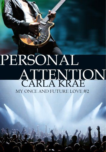Personal Attention (My Once and Future Love #2) by Carla Krae, http://www.amazon.co.uk/dp/B0094XV6WA/ref=cm_sw_r_pi_dp_VtHBrb14FAR65