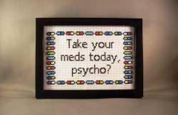 Take your pills today, psycho? PDF/JPEG Cross Stitch Pattern by katiekutthroat on Etsy.