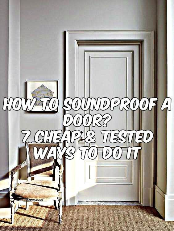 How To Soundproof A Door In 7 Cheap Tested Ways Sound Proofing Door Sound Proof Curtains Sound Proofing