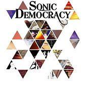 SONIC DEMOCRACY