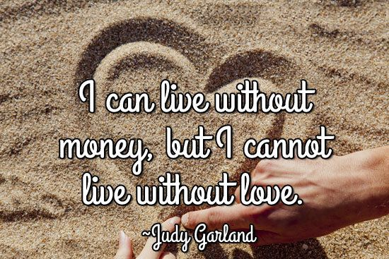 The True Value Of Love Pure Love Quotes Love Quotes For Girlfriend Judy Garland Quotes