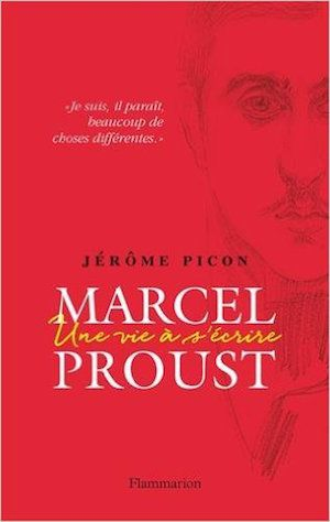 Marcel Proust : Une vie à s'écrire - Jérôme Picon