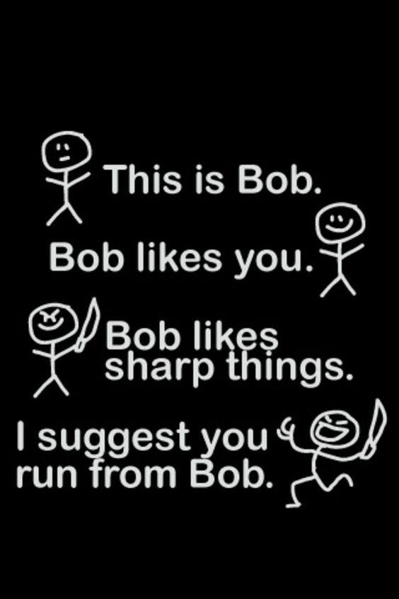 This is bob he will hurt u