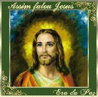 ERA DA PAZ - tudo para promover a Paz no Mundo: Assim falou Jesus