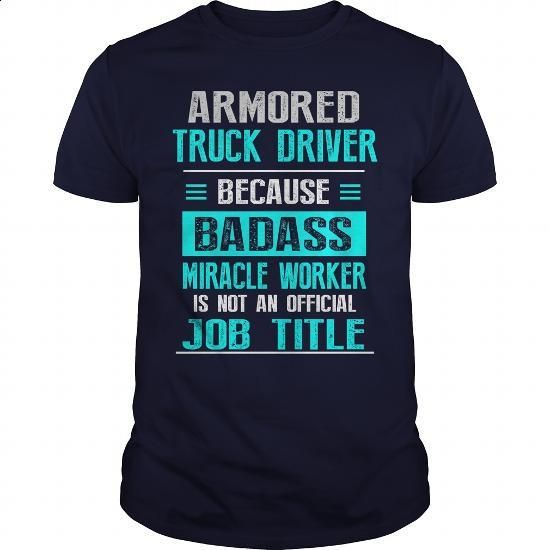ARMORED TRUCK DRIVER - #black sweatshirt #vintage tee shirts. MORE INFO => https://www.sunfrog.com/LifeStyle/ARMORED-TRUCK-DRIVER-Navy-Blue-Guys.html?id=60505