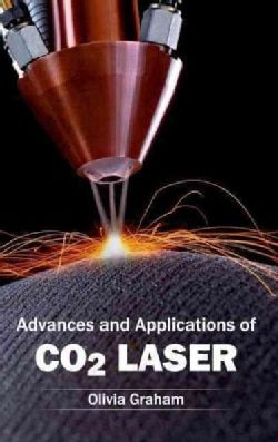 Advances and Applications of Co2 Laser (Hardcover)