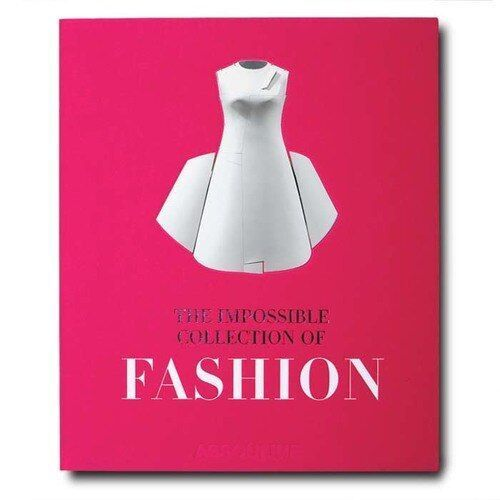 The Impossible Collection Of Fashion By Assouline Books Assouline Fashion Books Assouline Books