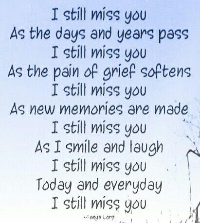 I Still Miss You Grieving Quotes I Still Miss You Miss Mom