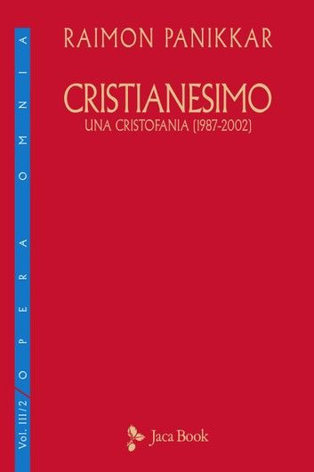 Buy Cristianesimo. Una cristofania (1987-2002) by  Raimon Panikkar and Read this Book on Kobo's Free Apps. Discover Kobo's Vast Collection of Ebooks and Audiobooks Today - Over 4 Million Titles!