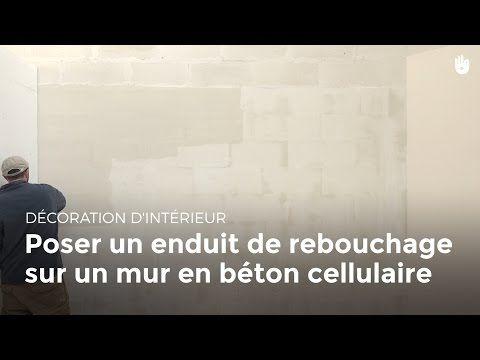 Poser Un Enduit De Rebouchage Sur Un Mur En Beton Cellulaire Bricolage Youtube Enduit De Rebouchage Mur Beton Beton Cellulaire