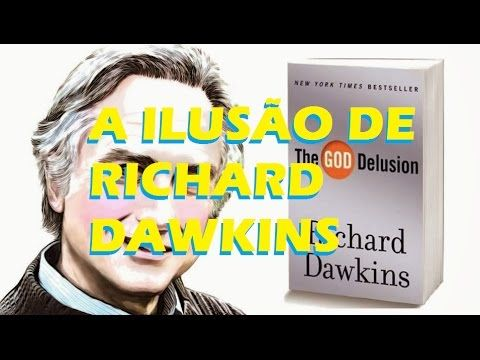 Deus, um delirio de richard dawkins?