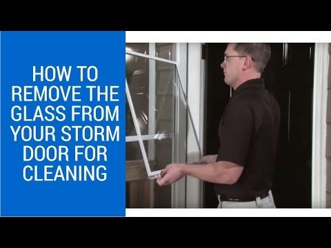 How To Remove Glass For Cleaning Larson Doors Youtube How To Remove Larson Storm Doors Storm Door
