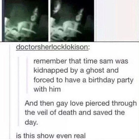 That was the very first Supernatural episode I watched. I was so confused.