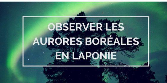 Observer les aurores boréales à Abisko en Laponie suédoise
