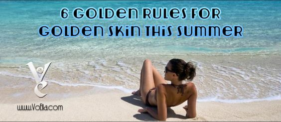 6 Golden Rules For Golden Skin This Summer  As we gear up towards the sizzling Summer heat or Summer holidays in the sun, make sure your skin is prepared. Sun can cause a lot more damage than we think, so make sure you follow these few tips to stay safe in the sunshineand keep your skin healthy. ExFoliate Exfoliating your skin will help …