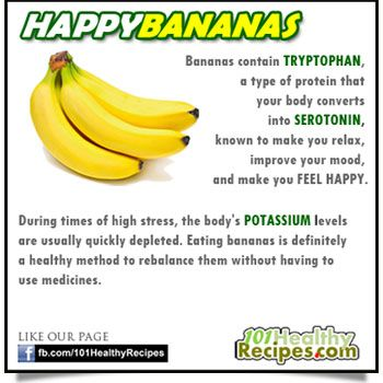 Bananas contain TRYPTOPHAN, a type of protein that  your body converts into SEROTONIN, known to make you relax, improve your mood, and make you FEEL HAPPY.    During times of high stress, the body's POTASSIUM levels  are usually quickly depleted. Eating bananas is definitely  a healthy method to rebalance them without having to  use medicines.