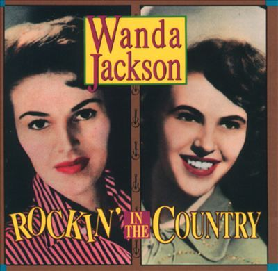 Rockin' in the Country;Best of Wanda Jackson