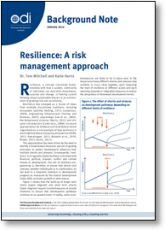 Resilience: A risk management approach - this Background Note explores the concept of resilience and investigates whether a common definition and understanding can be reached and whether resilience can be translated into a practical set of tools and approaches.