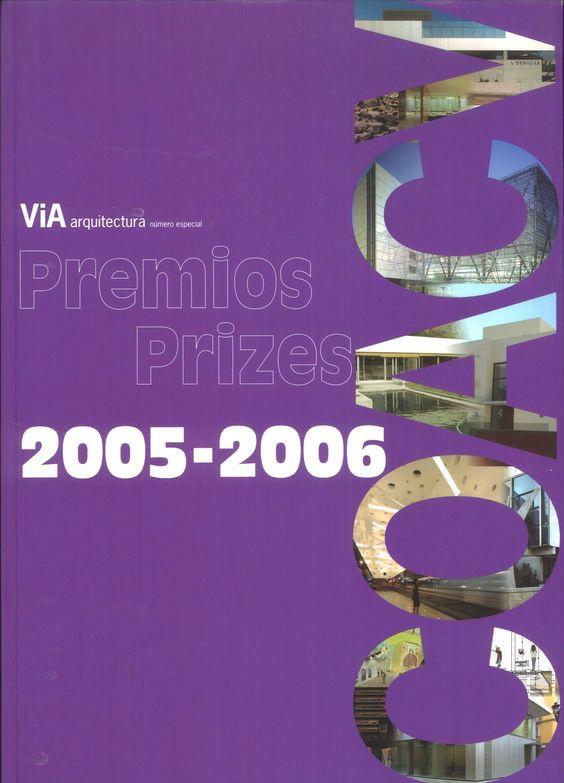 ViA arquitectura #ESP. Enero 2008.  Premios 2005-2006  http://www.via-arquitectura.net/05_prem/indice-05p.htm
