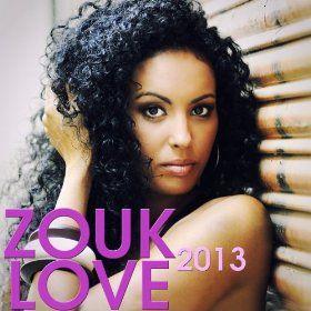 Zouk Love 2013 (30 Hits Zouk)