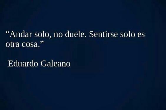 Eduardo Galeano...cierto! no es lo mismo!: