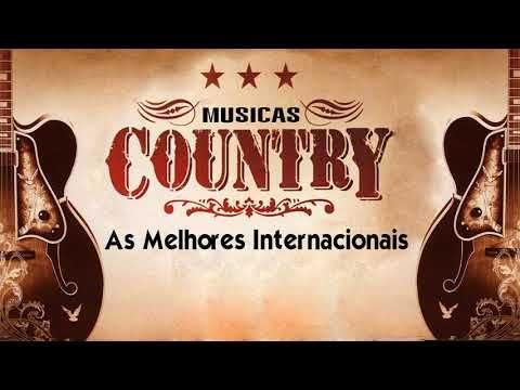 Classicos Country As Melhores Musicas Internacionais Youtube