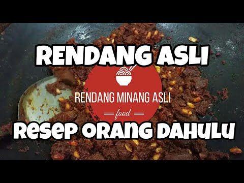 Resep Asli Rendang Padang Dari Orang Tua Dahulu Kuliner Ranah Minang Youtube Makanan Resep Makanan Resep Makanan Asia