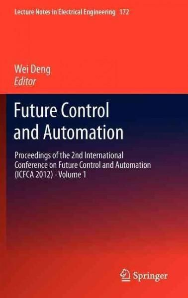 Future Control and Automation: Proceedings of the 2nd International Conference on Future Control and Automation