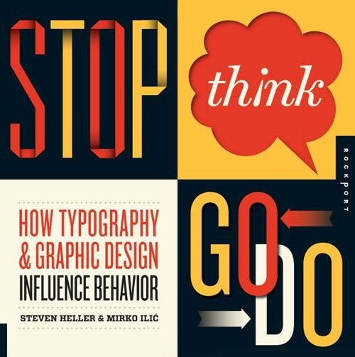 Stop, Think, Go, Do: How Typography and Graphic Design Influence Behavior    (via ILT)