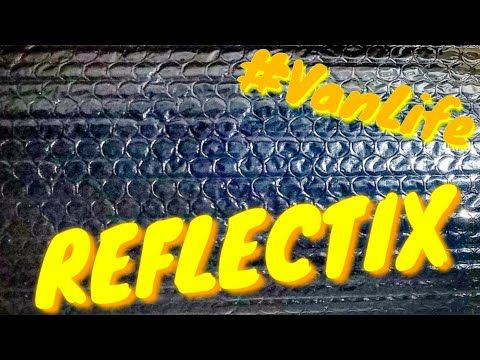 The Correct Way To Install Reflectix On Your Campervan Or Rv Van Life Insulation Youtube Van Life Campervan Installation